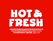 Vector Advertising Logotype Hot And Fresh With White Font. Modern Alphabet Letters, Numbers And Symbols