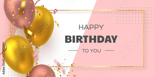 Obraz Happy Birthday holiday banner with glittering golden frame, 3d realistic glossy balloons and falling confetti. White and pink background. Vector template for greeting card, poster. - fototapety do salonu