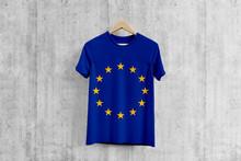 European Union Flag T-shirt On Hanger, Team Uniform Design Idea For Garment Production. National Wear.