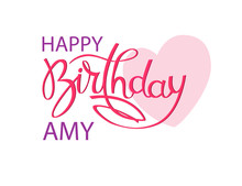 Birthday Greeting Card With The Name Amy. Elegant Hand Lettering And A Big Pink Heart. Isolated Design Element