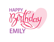 Birthday Greeting Card With The Name Emily. Elegant Hand Lettering And A Big Pink Heart. Isolated Design Element