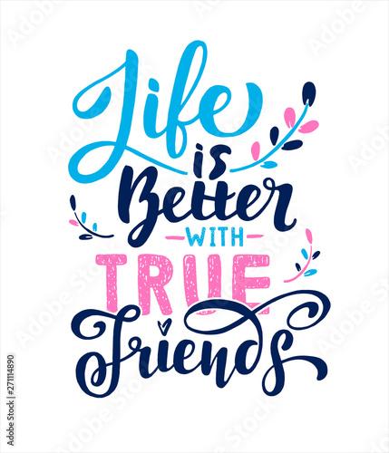 Obraz na plátně Life is better with True Friends