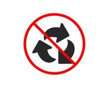 No Or Stop. Recycle Arrow Icon...