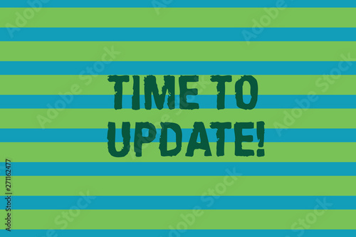 Word writing text Time To Update  Business photo showcasing