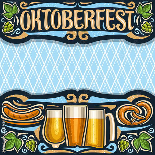 Valokuva Vector poster for Oktoberfest with copy space, invitation with dark header with lettering for word oktoberfest, blue diamond background for greeting text, grill sausages on plate and beer glasses