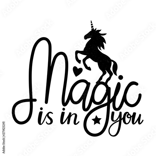 Vector illustration with unicorn and lettering text - Magic is in you Canvas Print