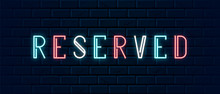 Neon Vintage Reserved Sign For Cocktail Bar Or Restaurant Table Reservation. Shiny Colorful Letters In Minimalistic Style. Glowing Wall Signboard Lettering. Vector Hand Drawn Led Typography.