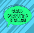 canvas print picture - Text sign showing Cloud Computing Storage. Conceptual photo digital data is stored in logical pools or internet Blank Oval Outlined Solid Color Speech Bubble Empty Text Balloon photo