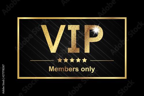 Fotografía  Vip Members Only Sticker - Golden Vector Illustration Banner Over Black Backgrou