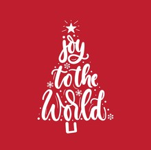Joy To The World Inspirational Christmas Greeting Card With Lettering And Christmas Tree. Trendy Christmas And New Year Print For Greeting Cards, Posters, Textile Etc. Vector Illustration