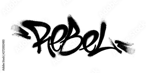 Fotografiet Sprayed Rebel font graffiti with overspray in black over white