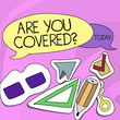 Leinwandbild Motiv Word writing text Are You Covered Question. Business photo showcasing asking showing if they had insurance in work or life Two Blank Colorful Speech Balloon and Different Labels Sticker Style Icons