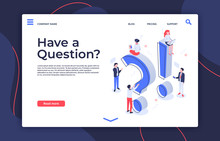 Have Question. Isometric Questioning Persons, How To Asking And Ask Questions Landing Page Vector Illustration