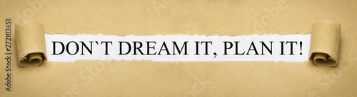 Don´t dream it, plan it!