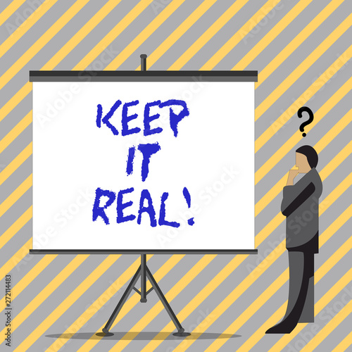 Photo  Conceptual hand writing showing Keep It Real
