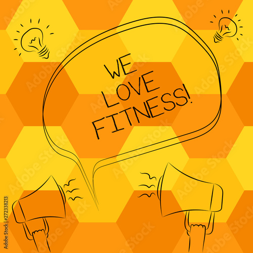 Handwriting text writing We Love Fitness  Concept meaning