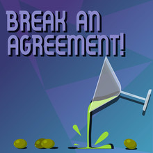 Conceptual Hand Writing Showing Break An Agreement. Business Photo Text End Contract Under Certain Conditions Before Finished Cocktail Wine Glass Pouring With Splash Grapes And Shadow