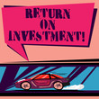 canvas print picture - Handwriting text Return On Investment. Concept meaning measures the gain or loss generated on an investment Car with Fast Movement icon and Exhaust Smoke Blank Color Speech Bubble