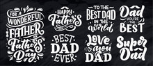 Lettering For Father's Day Greeting Card, Great Design For Any Purposes. Typography Poster. Vector Illustration.