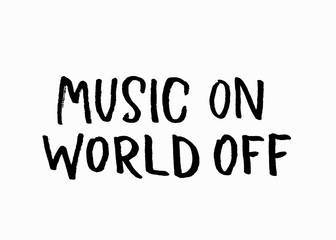 Music on world off shirt quote lettering