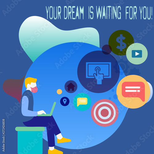 Photo  Conceptual hand writing showing Your Dream Is Waiting For You