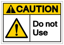 Caution Do Not Use Symbol Sign,Vector Illustration, Isolate On White Background Label. EPS10