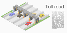 Toll Road Concept Banner. Isometric Illustration Of Toll Road Vector Concept Banner For Web Design