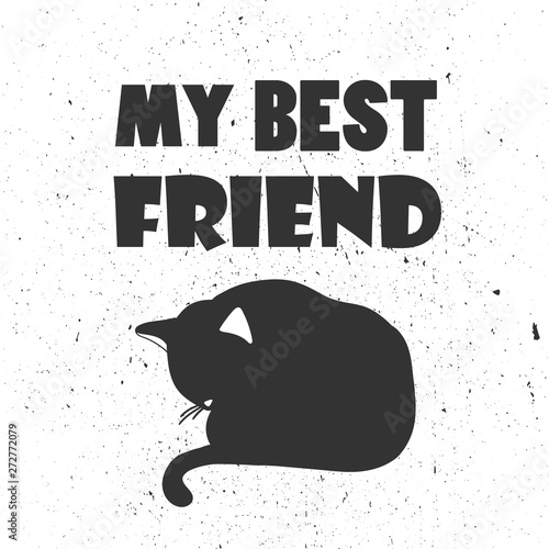 Simple illustration with animal and english text, poster design. Black and white background vector. My best friend, funny concept. Cartoon wallpaper. Hand drawn backdrop