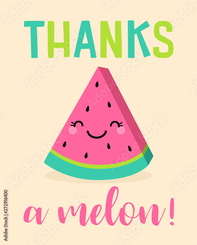 """Staande foto Retro sign Cute watermelon cartoon illustration with text """"Thanks a melon"""" for greeting card design."""