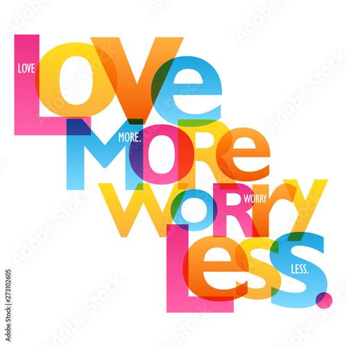 LOVE MORE WORRY LESS Wallpaper Mural