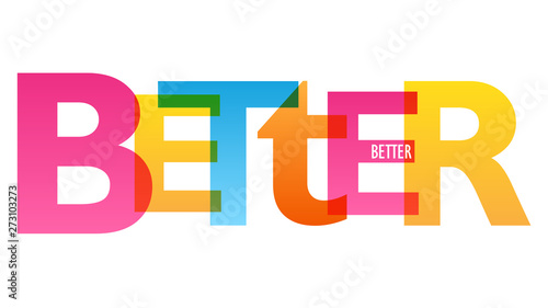 Fotografia BETTER colorful vector concept word typography banner