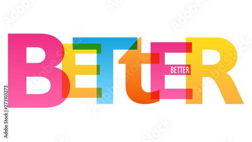Fényképezés BETTER colorful vector concept word typography banner