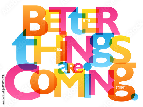 BETTER THINGS ARE COMING Wallpaper Mural