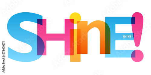 SHINE! colorful vector concept word typography banner Wallpaper Mural