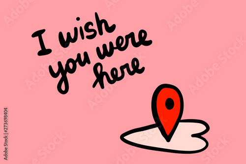 I wish you were here hand drawn vector illustration with cartoon heart and tag Wallpaper Mural