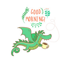 Card With Cute Cartoon Dragon With Mug. Wish Good Morning. Funny Animal. Vector Contour Colorful  Image. Children's Illustration.