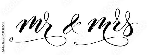 Fotografie, Obraz Handwritten modern brush calligraphy Mr and Mrs isolated on white for wedding