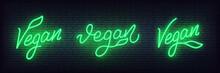 Vegan Neon Set. Glowing Lettering Vegan Sign Template.