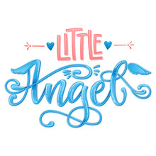 Little Angel Quote. Baby Shower Hand Drawn Calligraphy Script, Grotesque Stile Lettering Phrase.