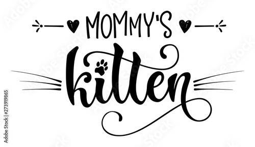 Photo Mommy's kitten quote