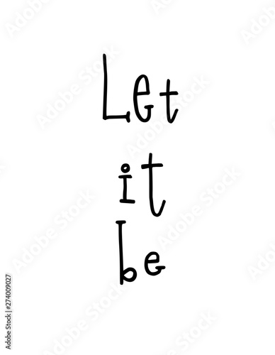 Photo  Motivational poster with lettering quote let it be