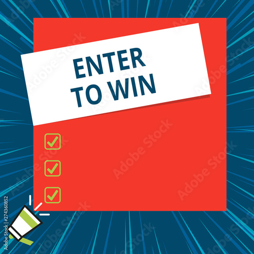 Word writing text Enter To Win  Business photo showcasing