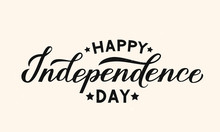 Happy Independence Day Calligraphy Hand Lettering. 4th Of July Shabby Retro Celebration Poster Vector Illustration. Easy To Edit Template For Logo Design, Greeting Card, Banner, Flyer, Etc.