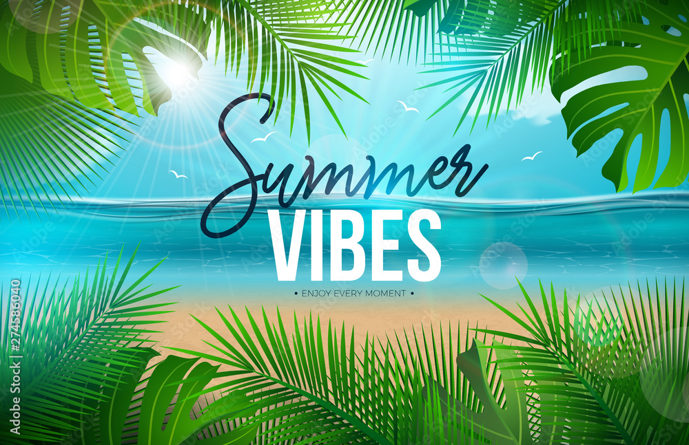 Fototapety, obrazy: Vector Summer Vibes Illustration with Palm Leaves and Typography Letter on Blue Ocean Landscape Background. Summer Vacation Holiday Design for Banner, Flyer, Invitation, Brochure, Party Poster or