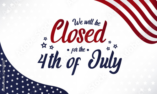 Photo Stands Height scale Independence day, we will be closed for the 4th of july card or background. vector illustration.