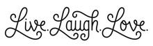 LIVE. LAUGH. LOVE. Black Vecto...