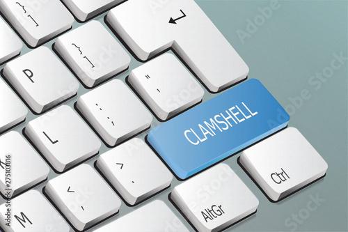 clamshell written on the keyboard button Billede på lærred