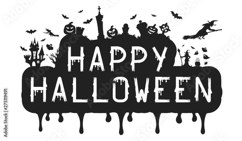 Happy Halloween quote. Design letter poster or text banner for october party with pumpkins, witches, bats, cemetery and spooky house.