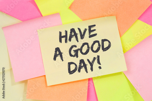Photo  Have a good day nice wish work business concept note paper