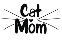Cat Mom With Cat Nose And Whiskers Black Hand Lettering